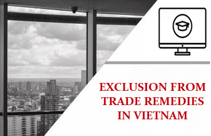Exclusion from trade remedies in Vietnam