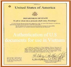 Authentication of u s documents for use in vietnam - Us department of state office of authentication ...