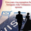 Five-years visa exemption for foreigners with Vietnamese spouses